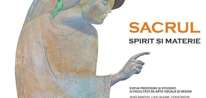 Sacrul. Spirit și Materie @ Iași