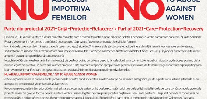 NU ABUZULUI IMPOTRIVA FEMEILOR / NO TO ABUSE AGAINST WOMENParte din proiectul 2021=Grijă=Protecție=Refacere