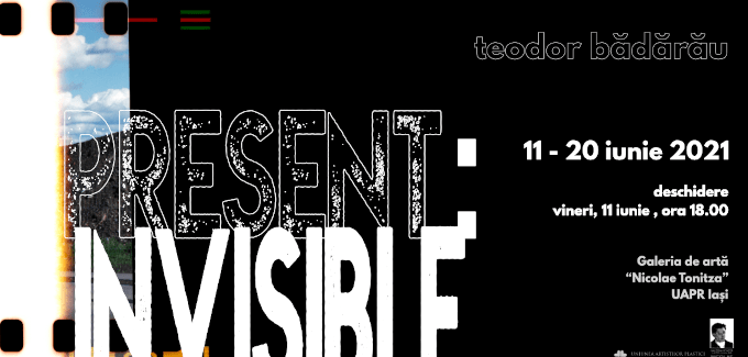 PRESENT: INVISIBLE @ Iași