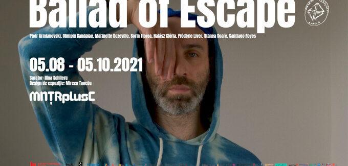 Ballad of Escape @ MNȚRplusC